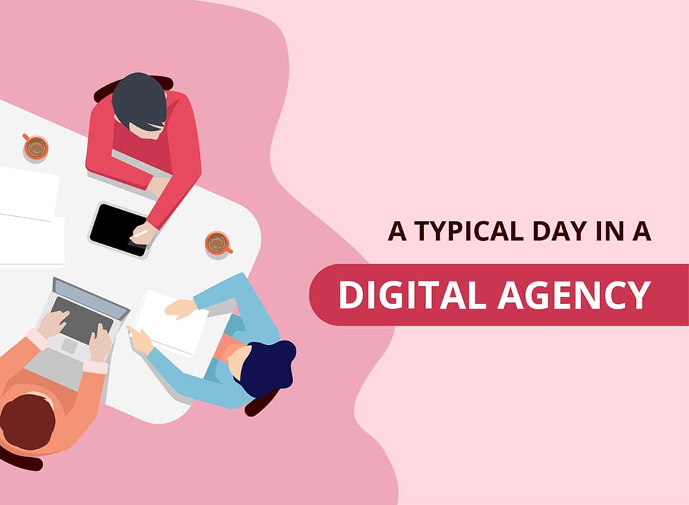 A Typical Day For a Digital Agency