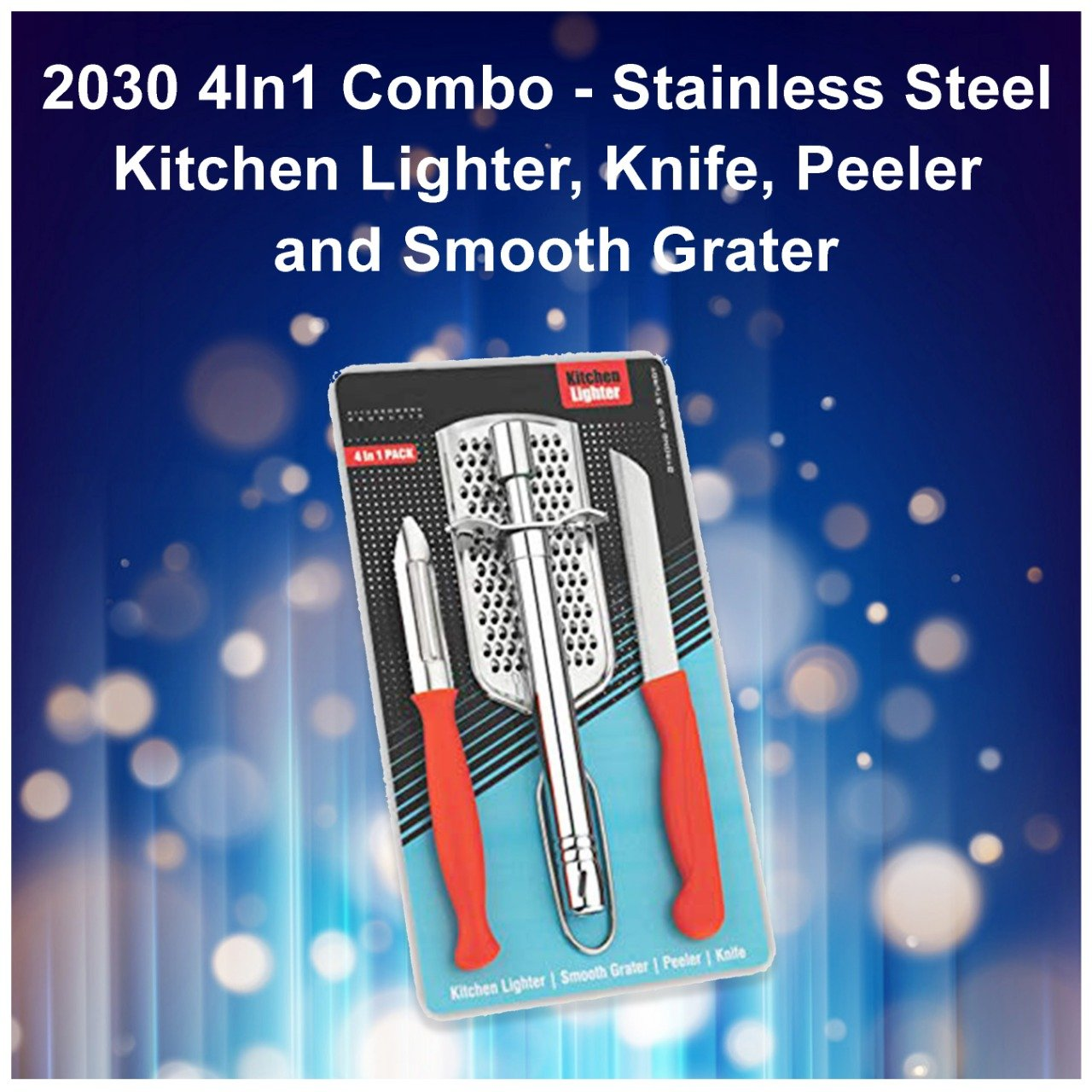 2030 4In1 Combo - Stainless Steel Kitchen Lighter, Knife, Peeler and Smooth Grater