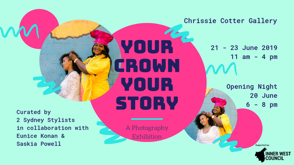 your crown your story | photography exhibition by 2 sydney stylists and eunice konan | chrissie cotter gallery