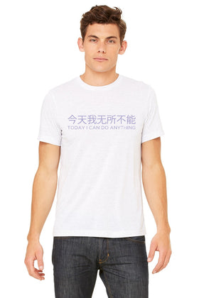 Chinese - Today I Can Do Anything - Triblend Tee