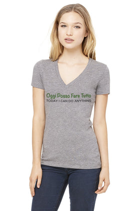 ITALIAN - TODAY I CAN DO ANYTHING v neck TRIBLEND TEE