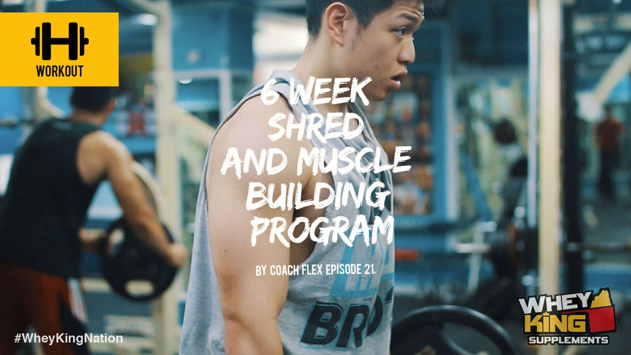 6 week Shred & Muscle Building Program | Coach Flex | Day.21 | Whey King Supplements Philippines