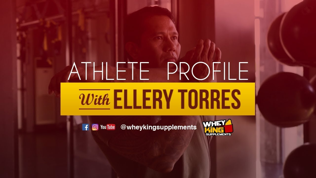 Athlete Profile | Ellery Torres | Whey King Supplements Philippines