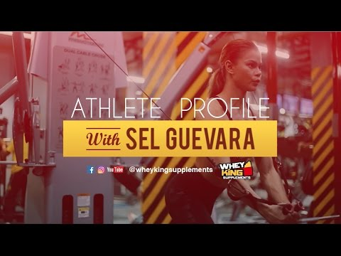 Athlete Profile | Sel Guevara | Whey King Supplements Philippines