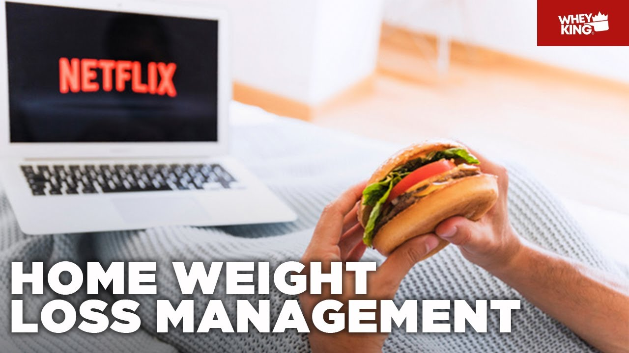 HOME WEIGHT LOSS MANAGEMENT TIPS! | Whey King Wellness