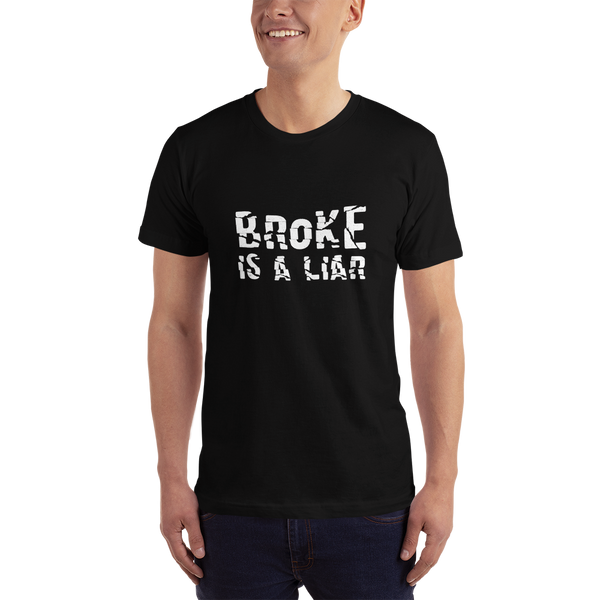 Broke Is A Liar