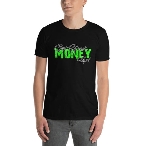 Get Your Money Up Shirt