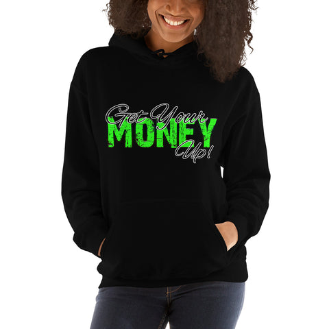 Get Your Money Up Hoodie