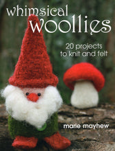 Load image into Gallery viewer, whimsical woollies, 20 projects to knt and felt