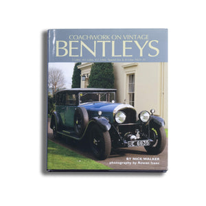 Coachwork On Vintage Bentleys: 3 Litre 4.5 Litre 6.5 Litre Speed Six And 8 Litre 1921-31 Book