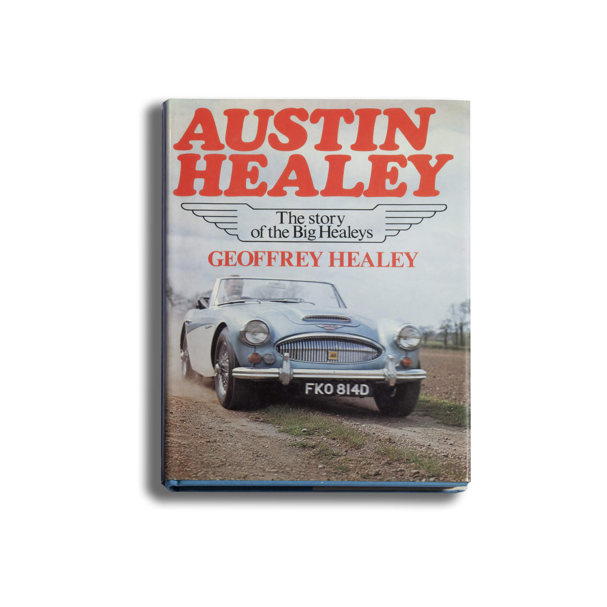 Austin Healey: The Story Of The Big Healeys Book
