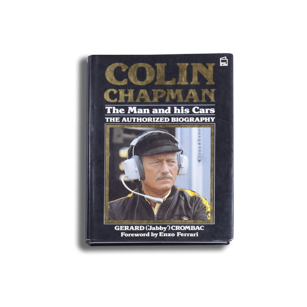 Colin Chapman: The Man And His Cars: The Authorized Biography Book