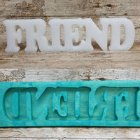 Friend Freestanding Word Silicone Mould
