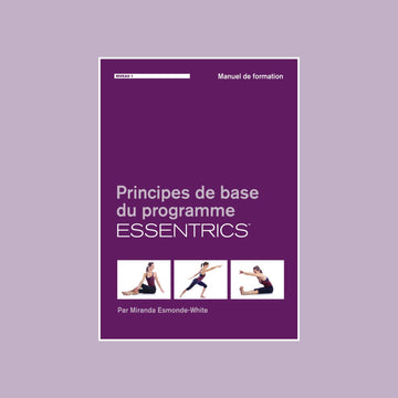 Niveau 1 - Les Principes de base du programme d'Essentrics
