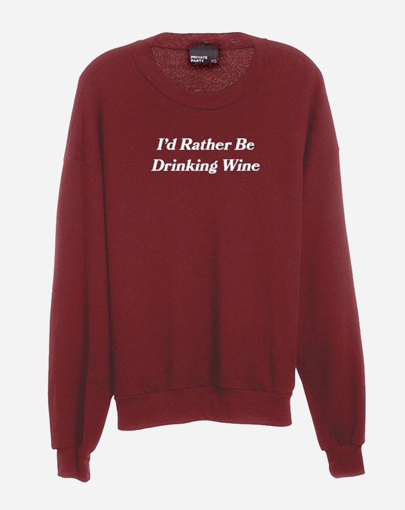 """I'd Rather Be Drinking Wine"" Crew Neck Sweatshirt in Burgundy/White"