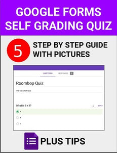 Google Forms - Self Grading Quiz Guide - Roombop