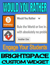 Load image into Gallery viewer, Would You Rather - Brightspace Custom Widget