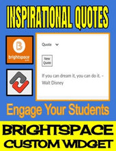 Load image into Gallery viewer, Inspirational Quotes - Brightspace Custom Widget
