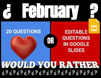 February Digital & Printable Would You Rather (Google Slides)