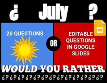 Load image into Gallery viewer, July Digital & Printable Would You Rather (Google Slides)