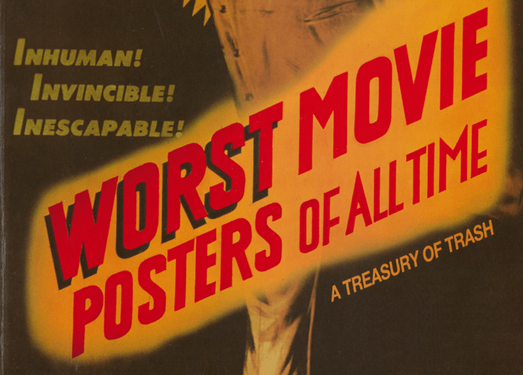 The Worst Movie Posters of All Time? No Way!