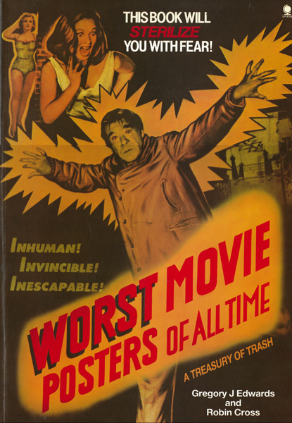 The cover of the book The Wrost Movie Posters of All Time - A Treasury of Trash