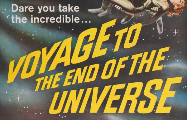 A close up of a movie poster for the film Voyage to the End of the Universe