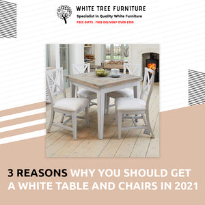3 Reasons Why You Should Get A White Table and Chairs in 2021