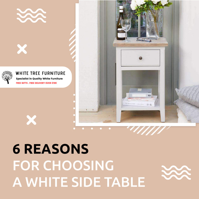 6 Reasons For Choosing a White Side Table