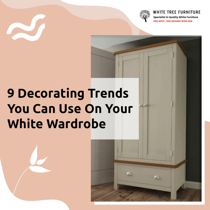 9 Decorating Trends You Can Use On Your White Wardrobe