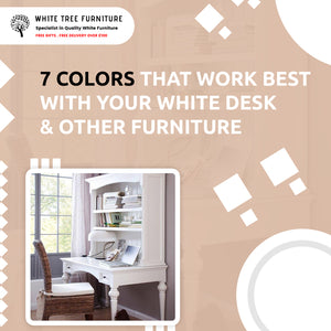 7 Colors That Work Best With Your White Desk & Other Furniture