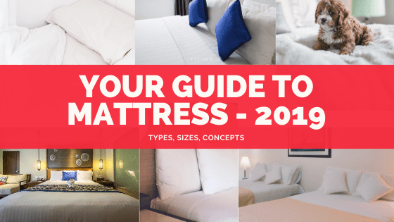Your Guide To Mattress - 2019