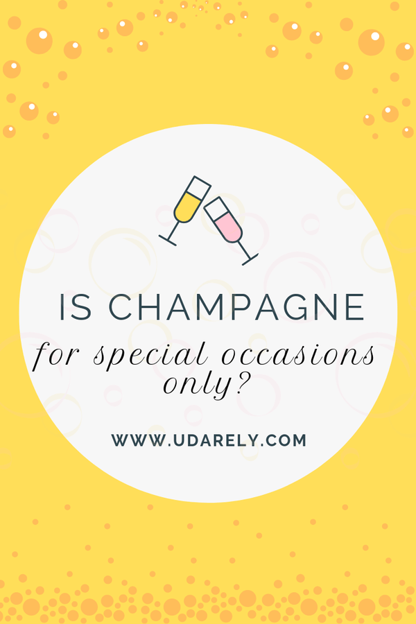 Is Champagne For Special Occasions Only? | UDARELY