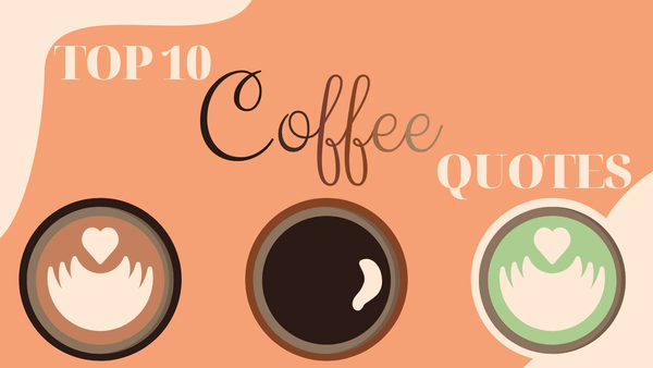 Top 10 coffee quotes | UDARELY