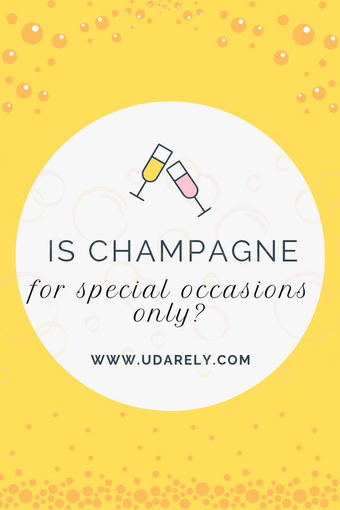 is champagne for special occasions only udarely blog