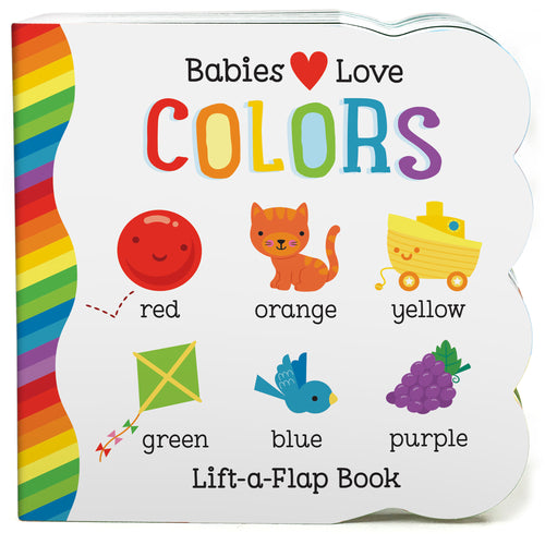 Babies Love Colors Lift A Flap Board Book