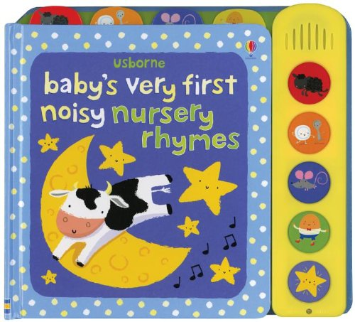 Baby's Very First Noisy Nursery Rhymes Book