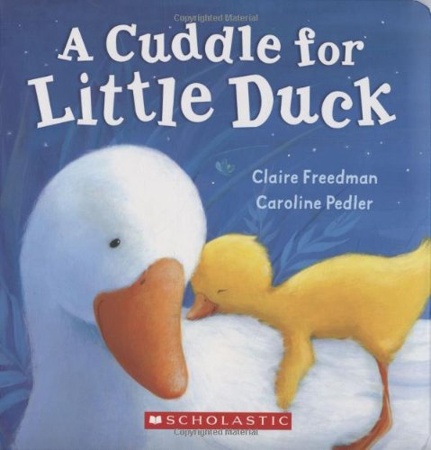 A Cuddle For Little Duck Board Book