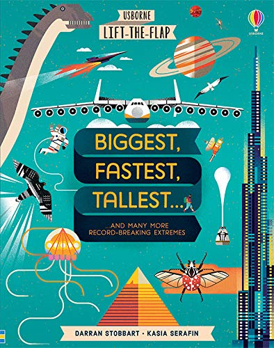Biggest Fastest Tallest Lift The Flap Book