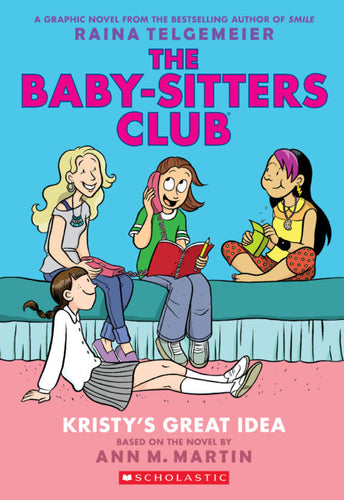 The Baby-Sitters Club Graphix #1 Kristy's Great Idea
