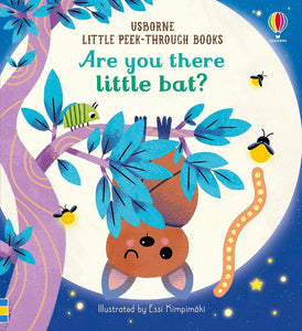 Are You There Little Bat? Little Peek-Through Board Book