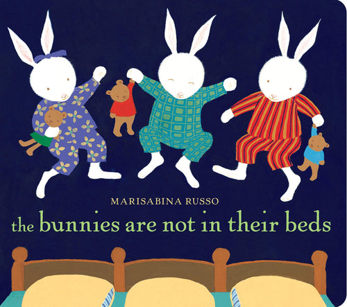 Bunnies Are Not In Their Beds Board Book