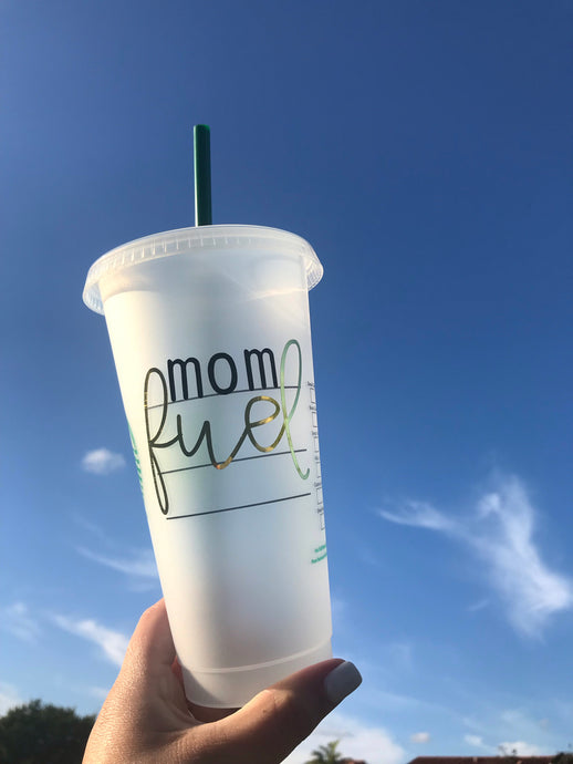 Mom Fuel Personalized    *Starbucks Cold Cups*