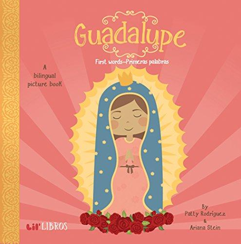 LIL' LIBROS GUADALUPE: FIRST WORDS - PRIMERAS PALABRAS
