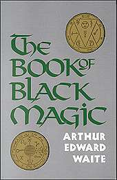 Book Of Black Magic by A.E. Waite