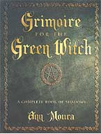 Grimoire of the Green Witch by Ann Moura
