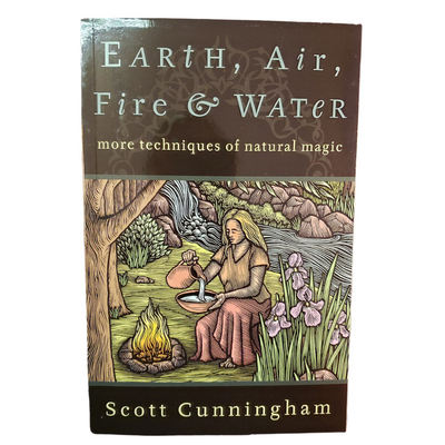 Earth, Air, Fire & Water by Scott Cunningham