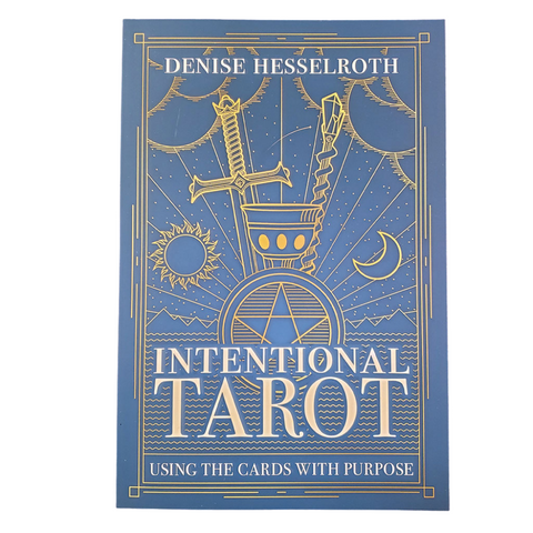 Intentional Tarot by Denise Hesselroth