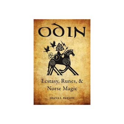 Odin, Ecstasy, Runes, & Norse Magic by Diana Paxson