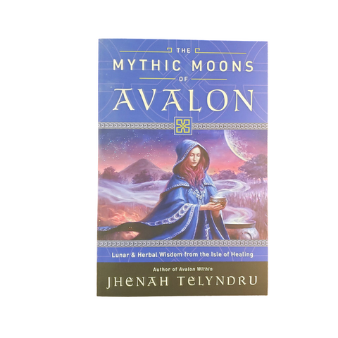 Mythic Moons of Avalon by Jhenah Telyndru